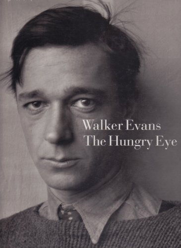 Walker Evans: The Hungry Eye by Brand: Harry N. Abrams