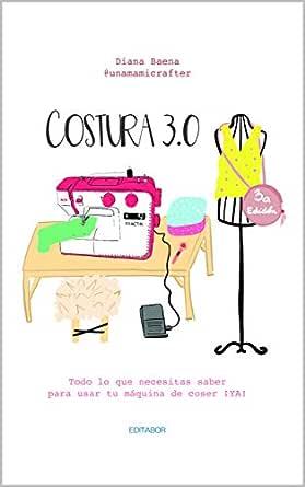 COSTURA 3.0: Todo lo que necesitas saber para usar tu máquina de ...