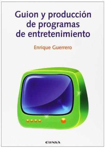 Descargar Libro Guión Y Producción De Programas De Entretenimiento Enrique Guerrero Pérez