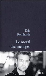 Le Moral des ménages par Eric Reinhardt