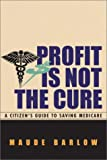 Profit Is Not the Cure, Maude Barlow, 0771010850