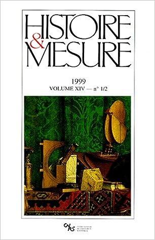 En ligne Histoire et mesure, 1999, numéros 1 et 2, volumes 14 pdf, epub ebook