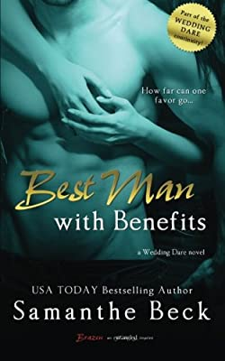 Best Man with Benefits (Wedding Dare) (Volume 4)
