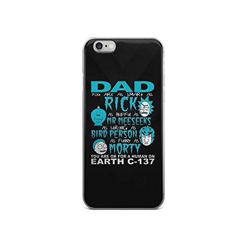 - iPhone 6/6s Pure Clear Case Cases Cover Rick Sanchez and His Grandson Morty Smith Dad Smart as Rick Helpful as Mr Meeseeks Strong as Bird Person Funny as Morty