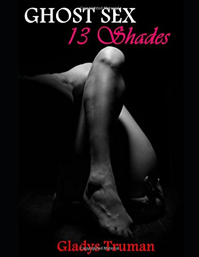 GHOST SEX: 13 Shades