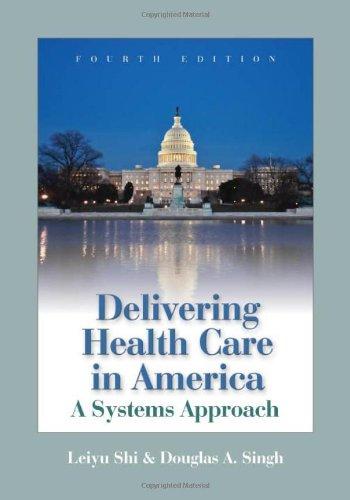 Delivering Health Care In America (Delivering Health Care in America: A Systems Approach)
