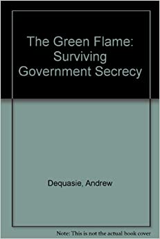 The Green Flame: Surviving Government Secrecy
