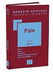 Mémento Paie 2014: Social-Fiscal-Comptable-Modèles de bulletins de paie-Déclaration (DADS...)