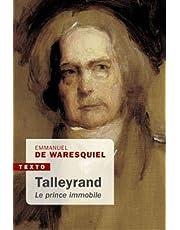 TALLEYRAND : LE PRINCE IMMOBILE N.É.