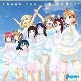 【店舗限定特典】 『ラブライブ!サンシャイン!! Aqours 4th LoveLive! ~Sailing to the Sunshine~』テーマソング「Thank you, FRIENDS!!」 (Aqoursメンバーカード封入)(ジャケットデザインA5クリアファイル付き)