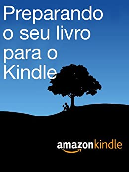 Preparando o seu livro para o Kindle por [Kindle Single Publishing]