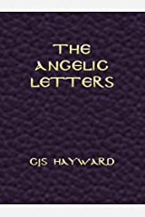 The Angelic Letters (The best works of CJS Hayward) Kindle Edition