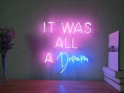 It Was All A Dream Real Glass Neon Sign For Bedroom Garage Bar Man Cave Room Home Decor Handmade Artwork Visual Art Dimmable Wall Lighting Includes Dimmer (Best Font For Neon Sign)