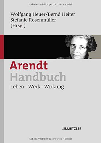 Arendt-Handbuch: Leben – Werk – Wirkung