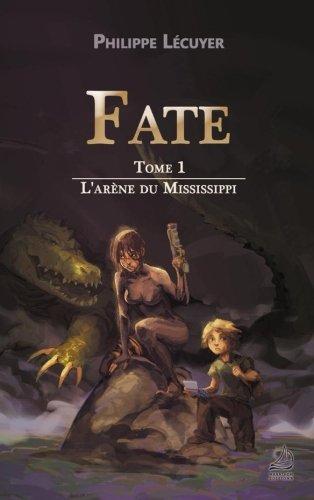 Fate - Tome 1 : L'arène du Mississippi Broché – 22 novembre 2017 Philippe Lécuyer Marathon Editions B077MQCCZW JUVENILE FICTION / Dystopian