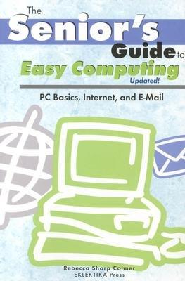 Download Senior's Guide to Easy Computing [SENIORS GT EASY COMPUTING -OS] pdf epub