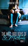 The Mad, Bad Boys of St. Matthews: Book Two