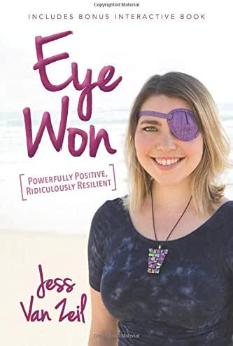 Eye Won: Powerfully Positive, Ridiculously Resilient