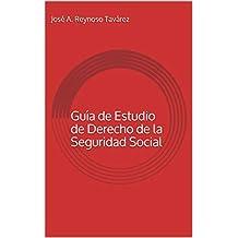 Guía de Estudio de Derecho de la Seguridad Social (Spanish Edition)