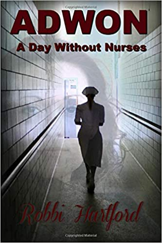 ADWON: A Day Without Nurses by Robbi Hartford ebook deal