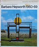 The Complete Sculpture of Barbara Hepworth 1960-69, Barbara Hepworth, 0853312710