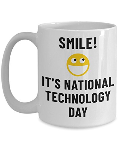 Smile! It's National Technology Day Mug Big Acrylic Coffee Holder White 15oz Weird Holiday Celebration January - January Holidays Weird