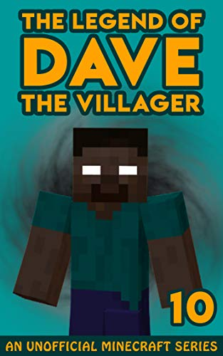 Dave the Villager 10: An Unofficial Minecraft Book (The Legend of Dave the Villager) ()