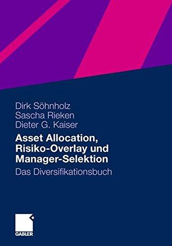 Asset Allocation, Risiko-Overlay und Manager-Selektion: Das Diversifikationsbuch (German Edition) Taschenbuch – 31. März 2013 Dirk Sohnholz Springer Gabler 3658005777 Betriebswirtschaft