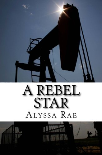 Book: A Rebel Star (Volume 1) by Alyssa Rae