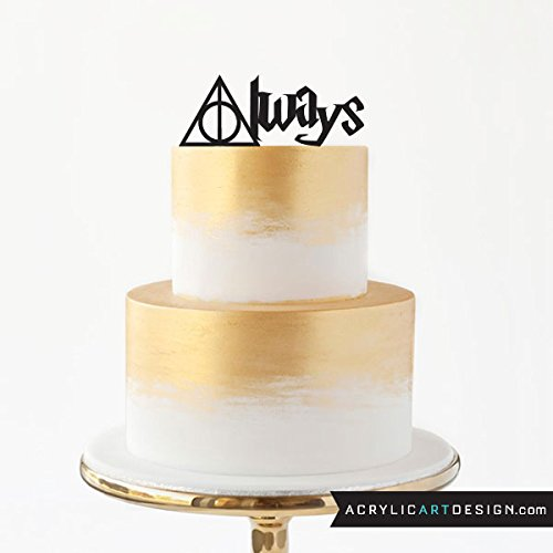 Always Cake Topper for Weddings by Acrylic Art Design / Harry Potter inspired - Day V Date Ideas