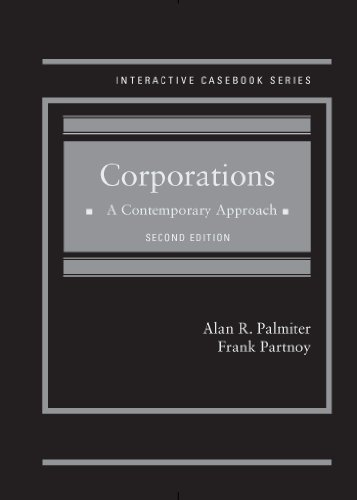 Corporations A Contemporary Approach 2d Interactive Casebook Series