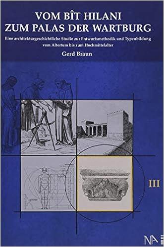 Entzuckend Vom Bît Hilani Zum Palas Der Wartburg: Band III: Früh  Und Hochmittelalter:  Amazon.de: Gerd Braun: Bücher