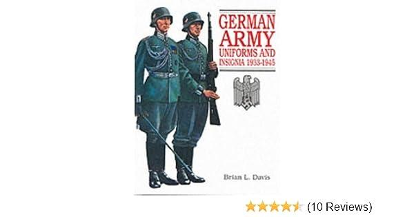 German Army Uniforms and Insignia 1933-1945: Brian L Davis