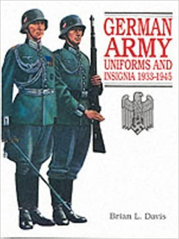 German Army Uniforms and Insignia 1933-1945: Brian L Davis