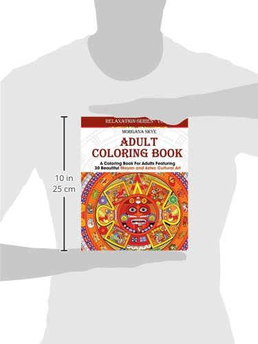 Adult coloring book coloring book for adults featuring 30 beautiful adult coloring book coloring book for adults featuring 30 beautiful mayan and aztec cultural art relaxation series volume 6 morgana skye fandeluxe Image collections