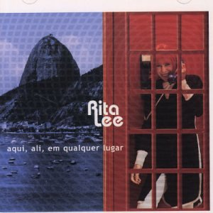 Rita Lee - Aqui, Ali, Em Qualquer Lugar  Bossa