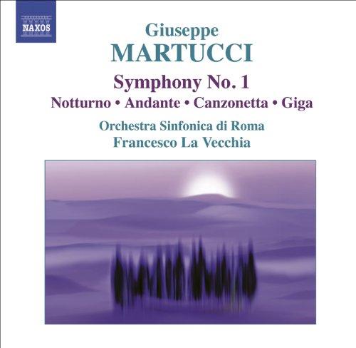 Martucci, G.: Orchestral Music (Complete), Vol. 1 - Symphony No. 1 / Nocturne / Andante / Canzonetta / Giga