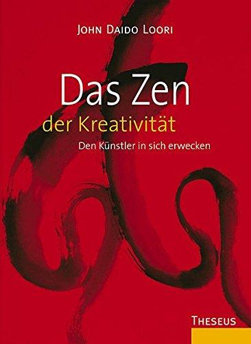 Das Zen der Kreativität: Den Künstler in sich erwecken