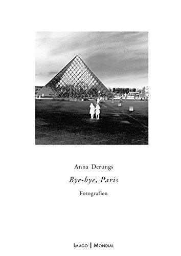 Bye-bye, Paris: Fotografien (Imago Mondial)
