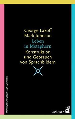 Leben in Metaphern: Konstruktion und Gebrauch von Sprachbildern