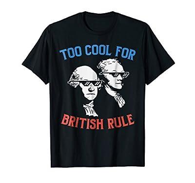 Funny George Washington Shirts Hamilton 4th Of July Party