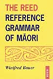 img - for The Reed Reference Grammar of Maori book / textbook / text book