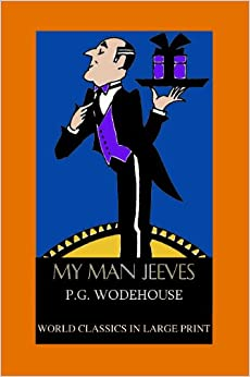 My Man Jeeves (World Classics in Large Print)
