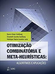 Otimização Combinatória e Meta-heurísticas: Algoritmos e Aplicações