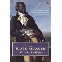 The Black Jacobins: Toussaint L'ouverture and the San Domingo Revolution (Penguin History)