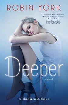 Deeper: A Novel (Caroline & West Book 1) by [York, Robin]