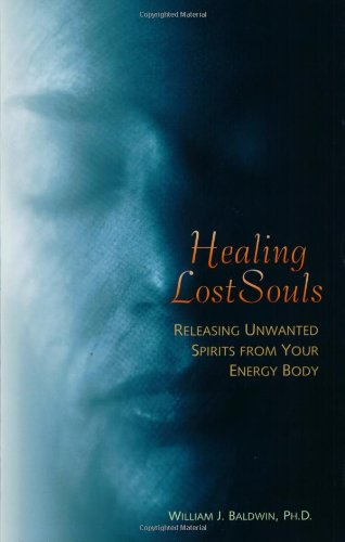 Healing Lost Souls: Releasing Unwanted Spirits from Your Energy Body