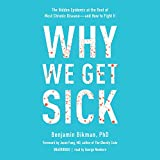 Why We Get Sick: The Hidden Epidemic at the Root of