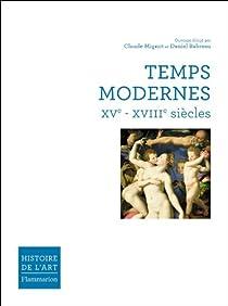 Temps Modernes XVe-XVIIIe siècles par Mignot