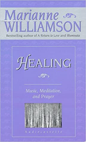 Healing: Music, Meditation and Prayer: Marianne Williamson